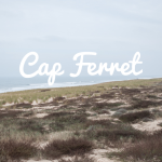 Bordeaux – Cap Ferret