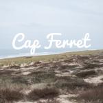 Bordeaux – Cap Ferret